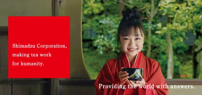 Shimadzu Corporation, making tea work for humanity