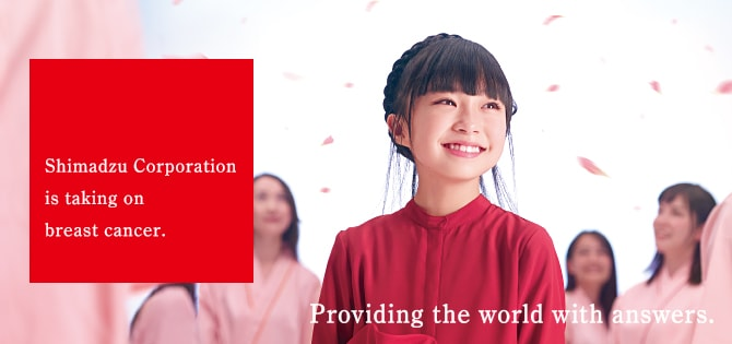 Shimadzu Corporation is taking on breast cancer.