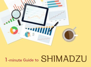 1-minute Guide to SHIMADZU